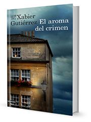 El aroma del crimen Xabier Gutierrez