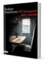 El bouquet del miedo Xabier Gutierrez