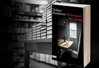 El bouquet del miedo | Xabier Gutiérrez