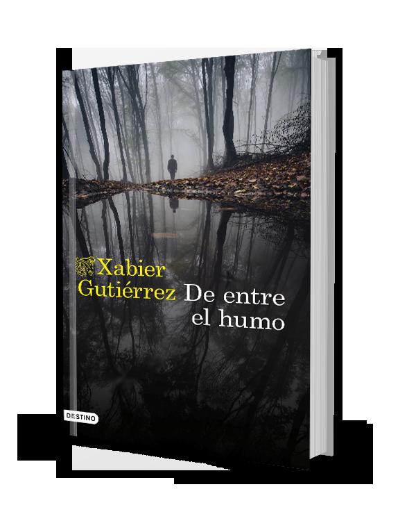 Novela Negra - De entre el humo- Xabier Gutiérrez