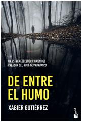 De entre el humo Xabier Gutiérrez Booket